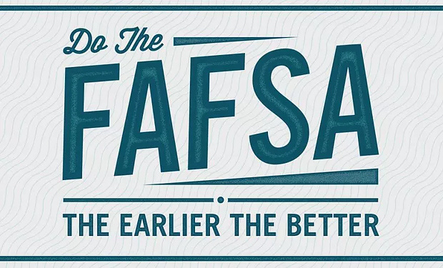 Do the FAFSA the Earlier the Better!
